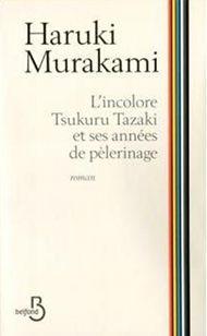L'incolore Tskuru Tazaki et ses années de pèlerinage