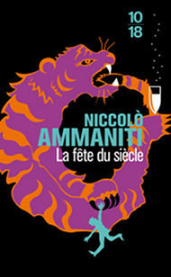 la fête du siècle de Niccolo Ammaniti