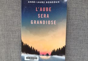 L'aube sera grandiose d'Anne-Laure Bondoux