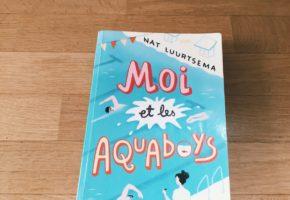 Moi et les Aquaboys de Nat Luurtsema